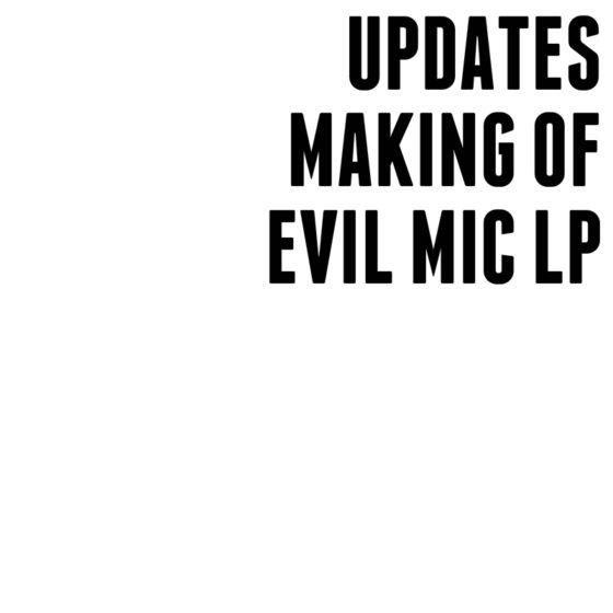 Evil mic lp updates
