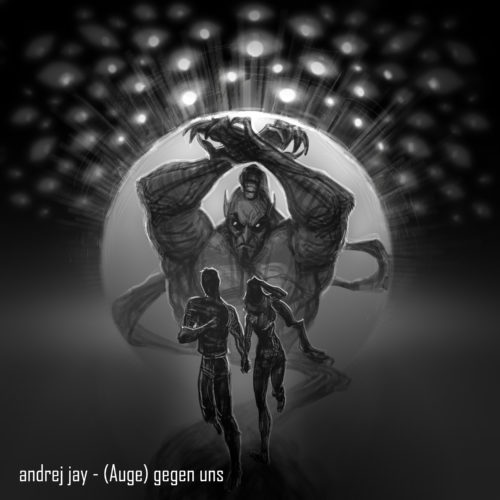 andrej jay - (Auge) gegen uns EP