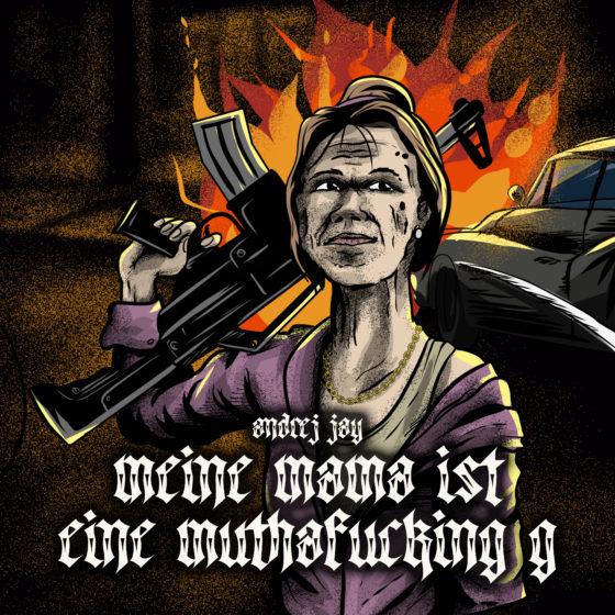 andrej jay Meine Mama ist eine Muthafucking G Artwork by rizkiali