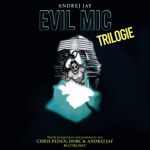 andrej jay EVIL MIC TRILOGIE artwork by Dancubs