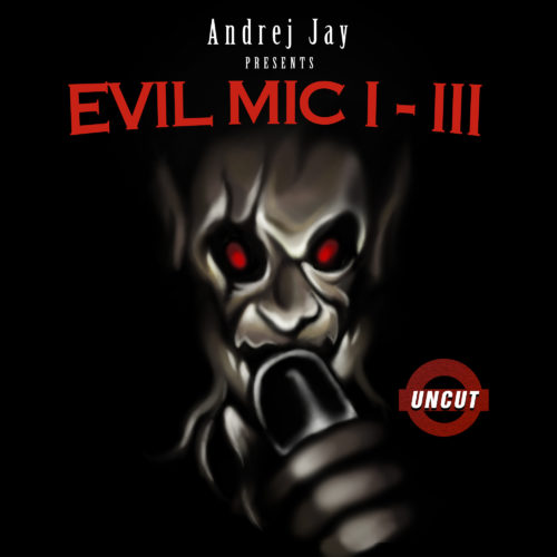 andrej jay EVIL MIC Trilogie EP OUT NOW artwork by Dancubs